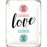 "Metalowa tabliczka retro 15 x 20 cm ""Do What You Love"""