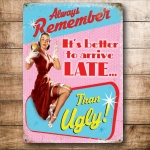 "Metalowa tabliczka retro 15 x 20 cm ""It's better to arrive late than ugly"""