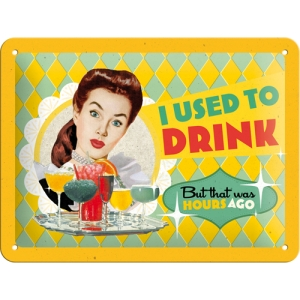 "Metalowa tabliczka retro 15 x 20 cm ""I used to drink"""