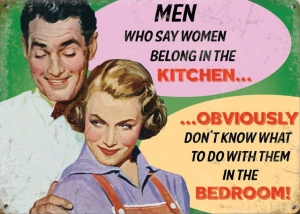 "Metalowa tabliczka retro 30 x 40 cm ""Men who say women belong in kitchen"""